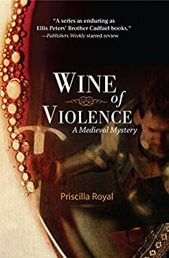 Wine of Violence: A Medieval Mystery 9781590589656