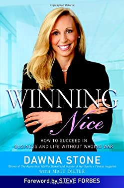 Winning Nice: How to Succeed in Business and Life Without Waging War 9781599956886