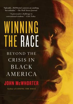 Winning the Race: Beyond the Crisis in Black America 9781592402700