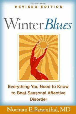 Winter Blues, Revised Edition: Everything You Need to Know to Beat Seasonal Affective Disorder 9781593851163