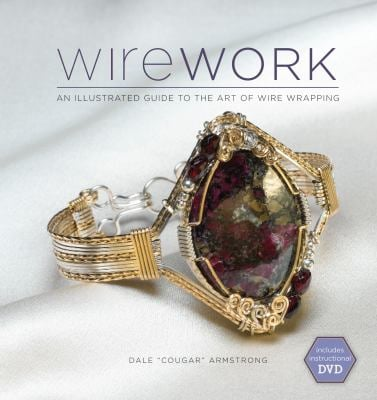 Wirework: An Illustrated Guide to the Art of Wire Wrapping [With DVD]