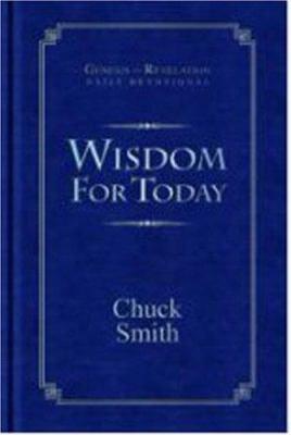 Wisdom for Today: Genesis - Revelation Daily Devotional 9781597510318