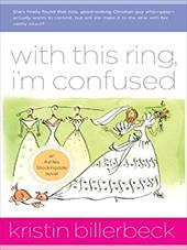 With This Ring, I'm Confused: An Ashley Stockingdale Novel