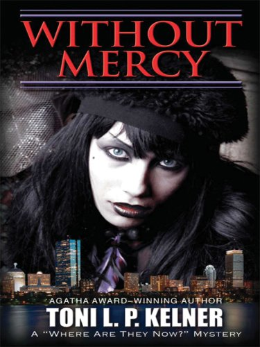 Without Mercy: A Where Are They Now? Mystery 9781594144783
