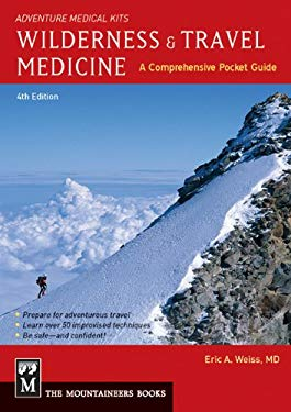 Wilderness & Travel Medicine: A Comprehensive Guide 9781594856587