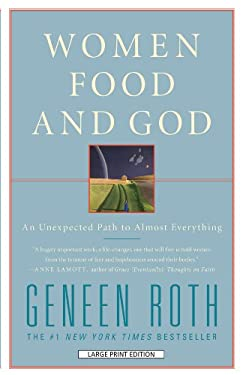 Women Food and God: An Unexpected Path to Almost Everything 9781594134609