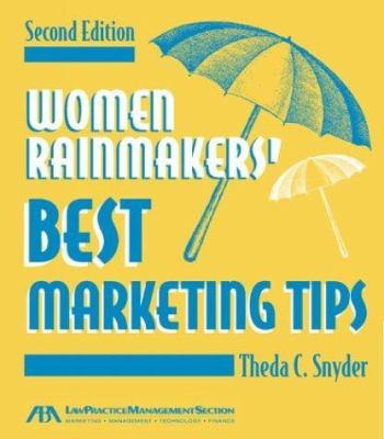 Women Rainmakers' Best Marketing Tips 9781590311837