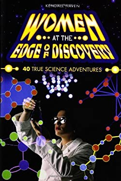 Women at the Edge of Discovery: 40 True Science Adventures 9781591580157