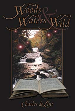 Woods and Waters Wild: Collected Early Stories, Volume 3: High Fantasy Stories 9781596062290