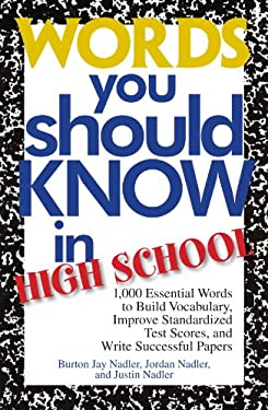 Words You Should Know in High School: 1000 Essential Words to Build Vocabulary, Improve Standardized Test Scores, and Write Successful Papers 9781593372941