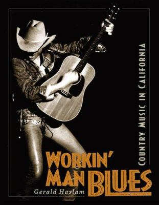 Workin' Man Blues: Country Music in California 9781597140171