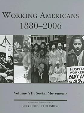 Working Americans, 1880-2006: Volume VII: Social Movements 9781592371013