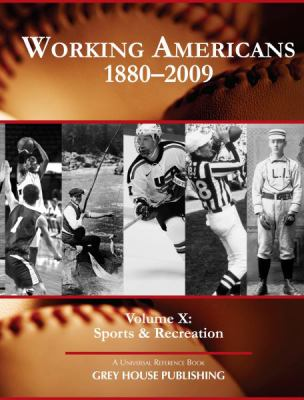 Working Americans, 1880-2009, Volume X: Sports & Recreation 9781592374410