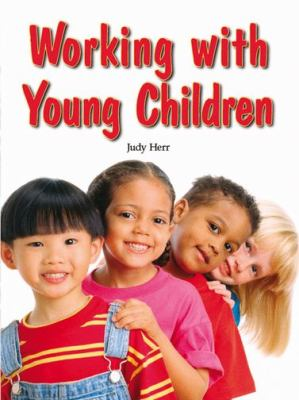 Working with Young Children 9781590708132