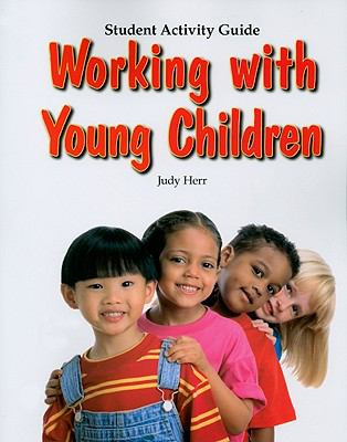 Working with Young Children: Student Activity Guide 9781590708156
