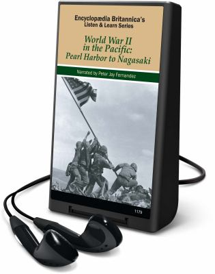 World War II in the Pacific: Pearl Harbor to Nagasaki [With Headphones] 9781598954661