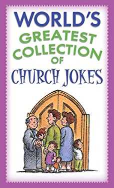 World's Greatest Collection of Church Jokes 9781593100186