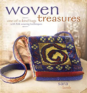 Woven Treasures: One-Of-A-Kind Bags with Folk Weaving Techniques 9781596681026