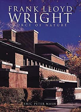 Wright, Frank Lloyd: Force of Nature 9781597641494