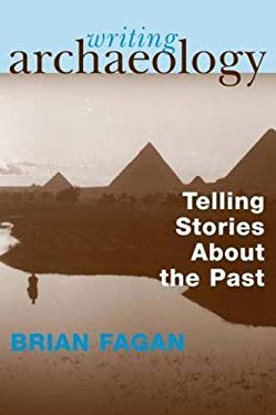 Writing Archaeology: Telling Stories about the Past 9781598740059