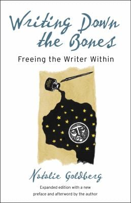 Writing Down the Bones: Freeing the Writer Within 9781590302613