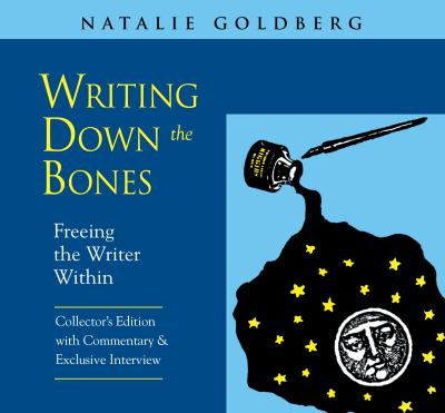 Writing Down the Bones: Freeing the Writer Within 9781591794905