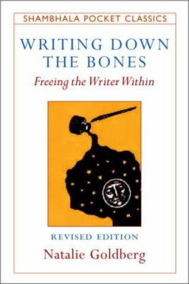 Writing Down the Bones: Freeing the Writer Within 9781590303160