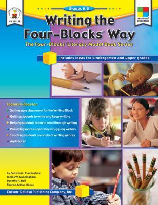 Writing the Four-Blocks Way, Grades K - 6: The Four-Blocks Literacy Model Book Series 9781594411953