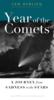 Year of the Comets: A Journey from Sadness to the Stars 9781593760700