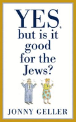 Yes, But Is It Good for the Jews?: A Beginner's Guide, Volume 1 9781596912052
