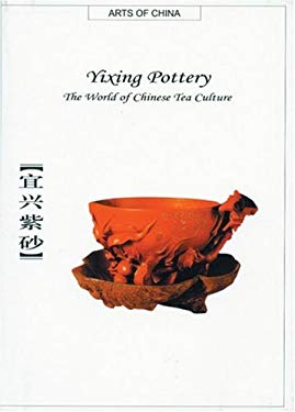 Yixing Pottery: The World of Chinese Tea Culture 9781592650187