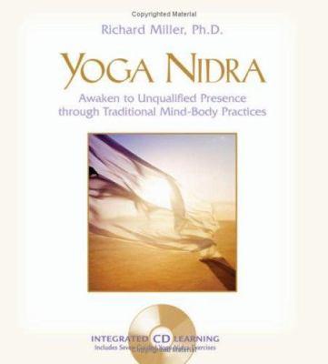 Yoga Nidra: The Meditative Heart of Yoga [With CD]