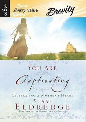 You Are Captivating: Celebrating a Mother's Heart 9781598592160