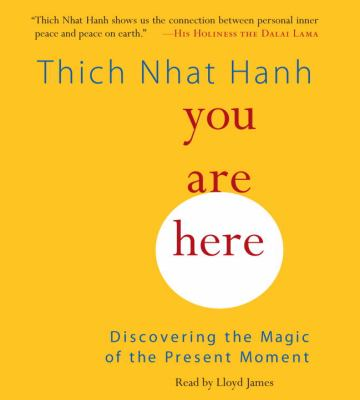 You Are Here: Discovering the Magic of the Present Moment 9781590307274