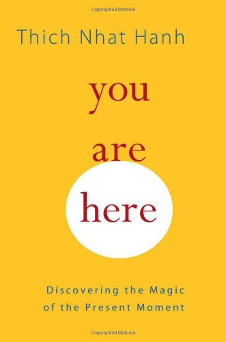 You Are Here: Discovering the Magic of the Present Moment 9781590308387