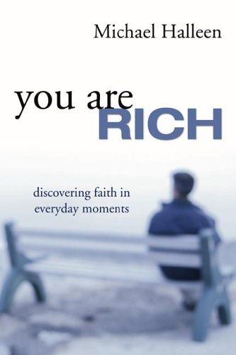 You Are Rich: Discovering Faith in Everyday Moments 9781597523431