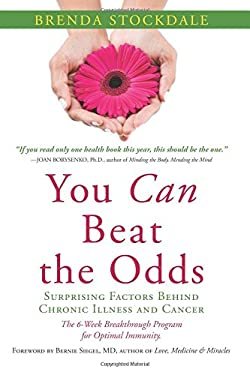 You Can Beat the Odds: Surprising Factors Behind Chronic Illness and Cancer 9781591810797