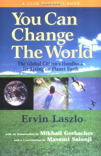 You Can Change the World: The Global Citizen's Handbook for Living on Planet Earth 9781590790571