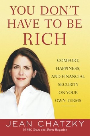 You Don't Have to Be Rich: Comfort, Happiness, and Financial Security on Your Own Terms 9781591840121