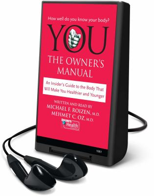You: The Owner's Manual: An Insider's Guide to the Body That Will Make You Healthier and Younger [With Headphones] 9781598951561