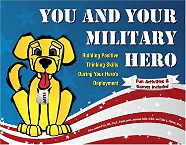 You and Your Military Hero: Building Positive Thinking Skills During Your Hero's Deployment 9781592982684