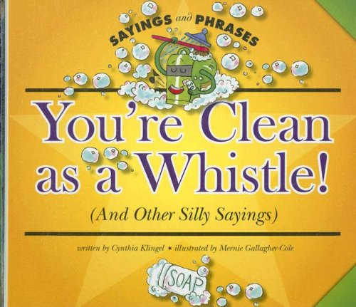 You're Clean as a Whistle! (and Other Silly Sayings) 9781592969050