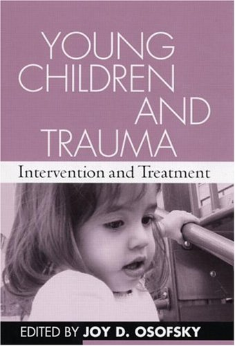 Young Children and Trauma: Intervention and Treatment 9781593850418