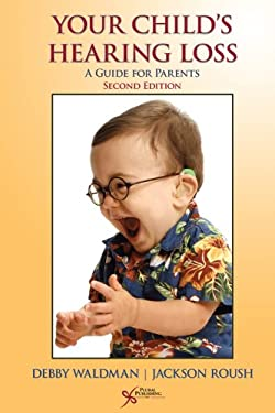 Your Child's Hearing Loss: A Guide for Parents 9781597563215