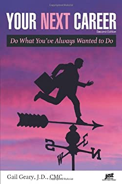Your Next Career: Do What You've Always Wanted to Do 9781593576714