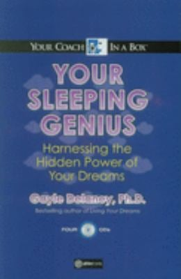 Your Sleeping Genius: Harnessing the Hidden Power of Your Dreams 9781596590298