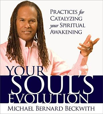 Your Soul's Evolution: Practices for Catalyzing Your Spiritual Awakening 9781591796961