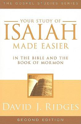 Your Study of Isaiah Made Easier: In the Bible and Book of Mormon 9781599553887