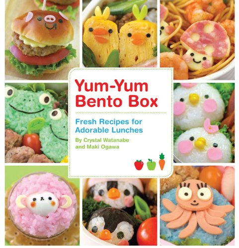 Yum-Yum Bento Box: Fresh Recipes for Adorable Lunches 9781594744471