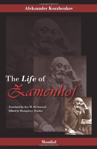 Zamenhof: The Life, Works and Ideas of the Author of Esperanto 9781595691675